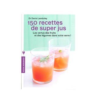 Livre 150 recettes de super jus